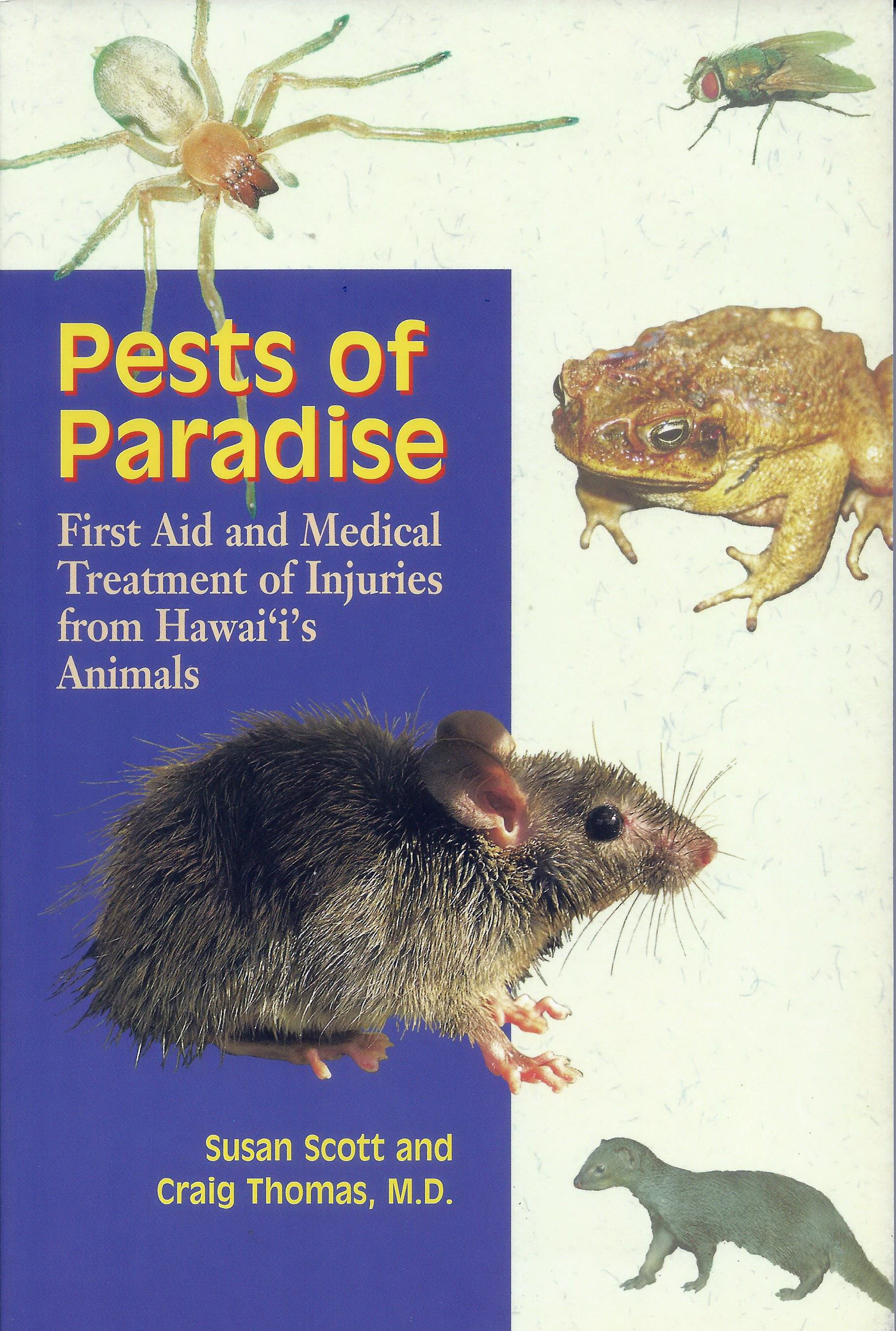 Pests Of Paradis First Aid And Medical Treatment Injuries From Hawaiis Animals