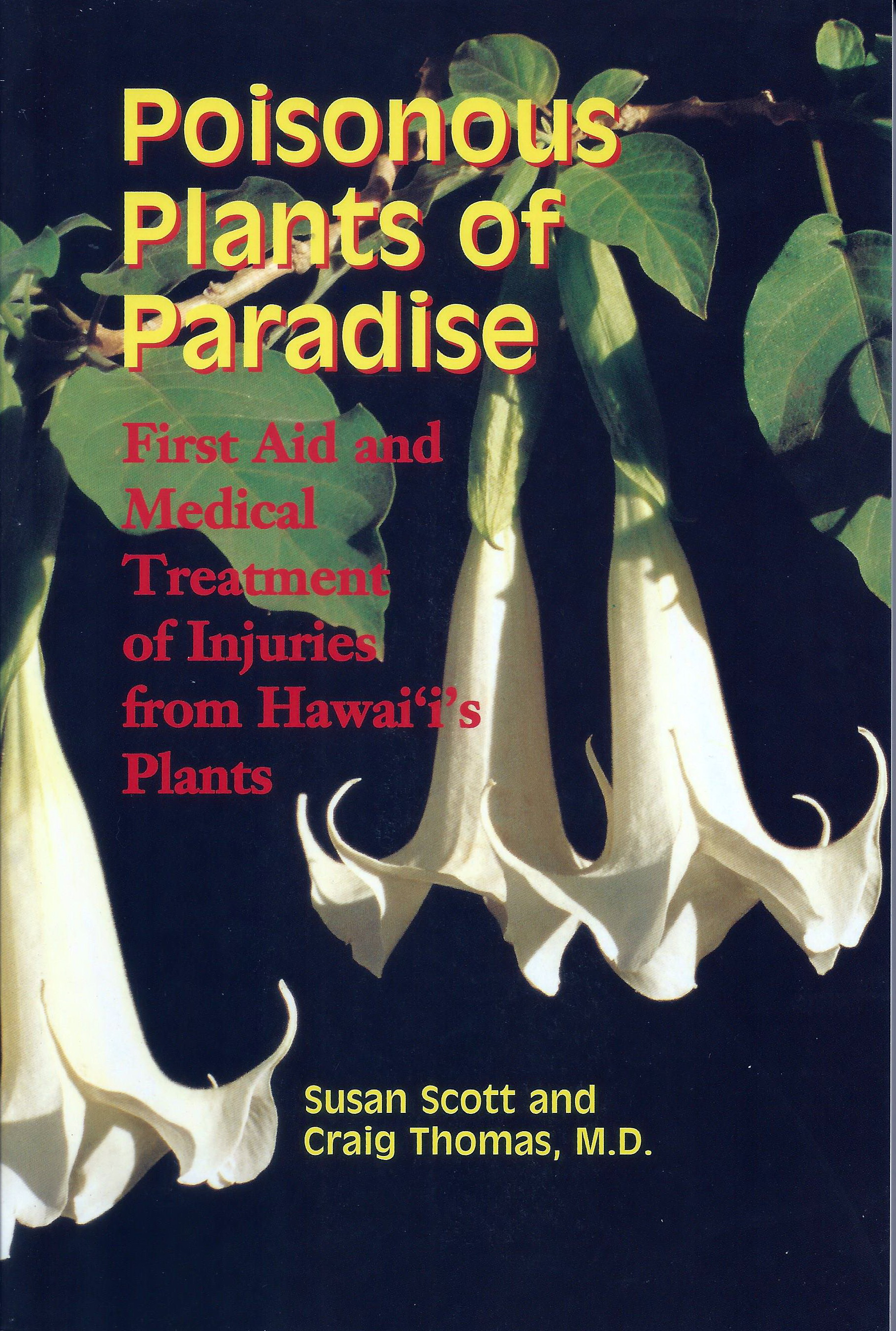 Poisonous Plants Of Paradise First Aid And Medical Treatment Injuries From Hawaiis